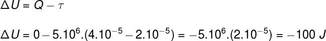 """O cálculo feito permite-nos concluir que, durante essa transformação, o gás """"perde"""" 100 J de energia interna."""