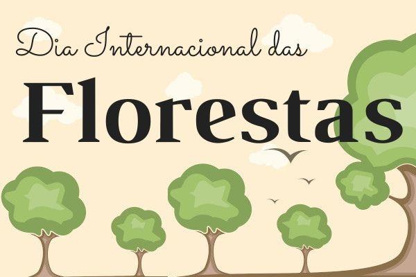 O Dia Internacional da Florestas é comemorado no dia 21 de março.