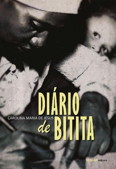Capa do livro Diário de Bitita, de Carolina Maria de Jesus, publicado pela editora SESI-SP. [2]