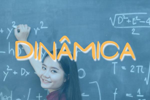 Dinâmica é a área da Física que estuda o movimento segundo as forças aplicadas.