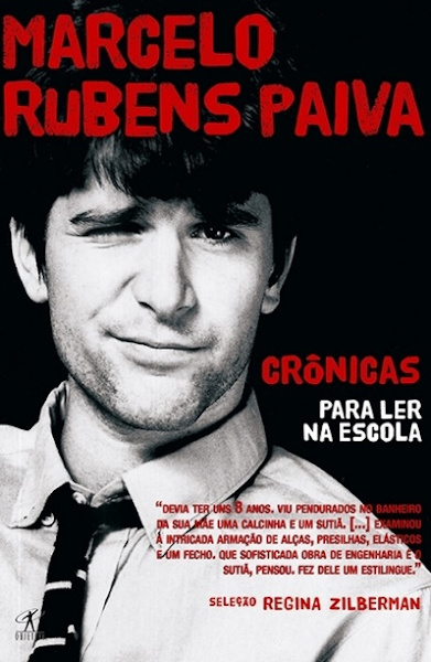 Marcelo Rubens Paiva, na foto de capa do livro Crônicas para ler na escola, publicado com o selo Objetiva, do Grupo Companhia das Letras.[1]