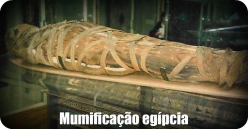 A crença na imortalidade foi o que levou o povo egípcio a desenvolver a técnica da mumificação