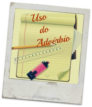 O uso do advérbio se constitui de peculiaridades distintas