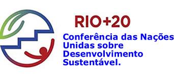 A Rio + 20 acontecerá na cidade do Rio de Janeiro, no mês de junho de 2012