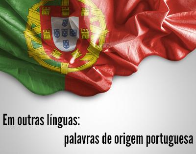 O português rompeu os mares e foi parar no Japão! Nosso idioma emprestou vários vocábulos para o inglês, para o espanhol e até mesmo para o japonês