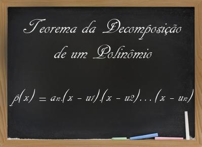 Aprenda a utilizar o teorema da decomposição de polinômios