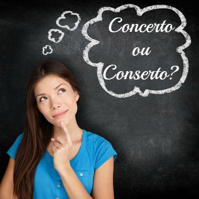 Concerto e conserto são exemplos clássicos de palavras homófonas