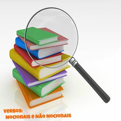 Os verbos nocionais e verbos não nocionais se definem por características distintas