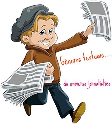 No que se referem a aspectos específicos, os gêneros textuais do universo jornalístico se demarcam por traços distintos