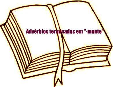 """O uso dos advérbios terminados em """"-mente"""" se encontra relacionado a aspectos predeterminados"""