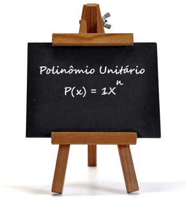 O polinômio unitário é dado pelo maior grau dos monômios que formam o polinômio