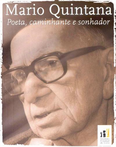 Poeta das coisas simples, a poesia de Mario Quintana é permeada por seu inconfundível lirismo *