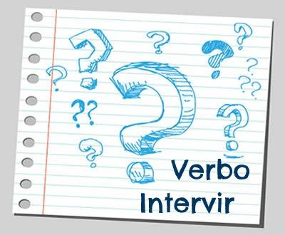 """O verbo intervir se constitui do prefixo """"inter-"""" + o verbo vir, o que retrata a derivação."""