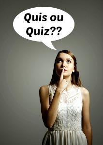 Qual é o correto: Quis ou Quiz?