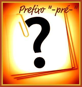 """O uso ou não do hífen no prefixo """"pré"""" se estabelece mediante pressupostos específicos, relacionados à tonicidade"""