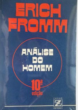"""A caracterologia de Erich Fromm é desenvolvida em sua obra """"Análise do Homem"""", de 1947."""