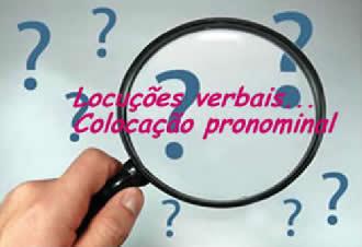 A colocação pronominal nas locuções verbais faz referência à posição ocupada pelo pronome oblíquo (antes, no meio ou depois do verbo)