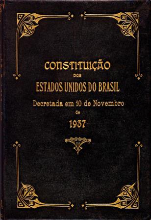 A Constituição Brasileira de 1937 foi concebida sem uma Assembleia Constituinte