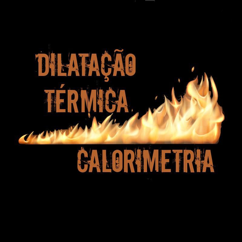 A dilatação térmica e a calorimetria são partes da Física que analisam os efeitos do calor sobre objetos
