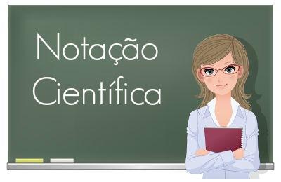 A notação científica é utilizada para a escrita de números reais em produto de potência de base dez.