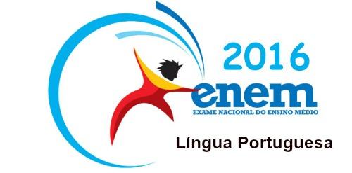 A prova de Língua Portuguesa faz parte das 45 questões de Linguagens, Códigos e suas Tecnologias.