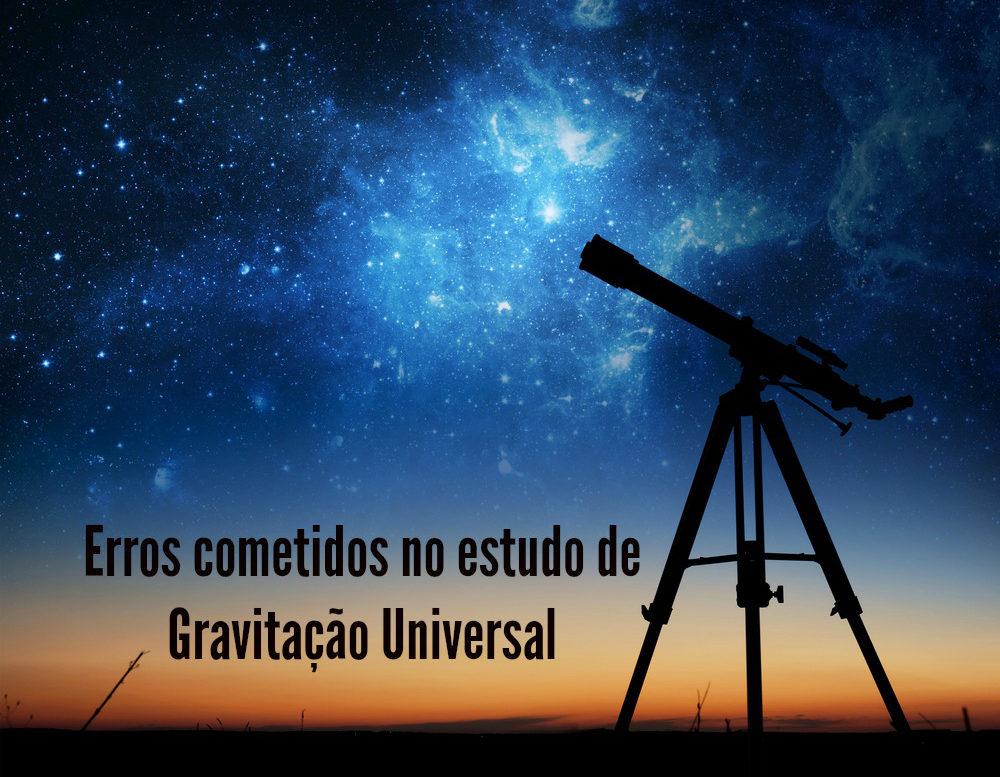 Alguns pequenos erros podem comprometer a compreensão das teorias da gravitação universal