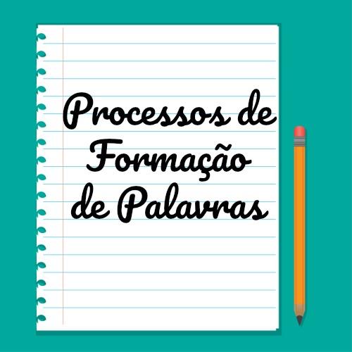 Alguns processos são responsáveis pela formação de novas palavras em Português.