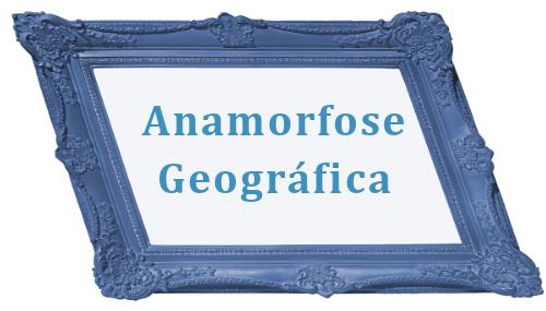 Anamorfose geográfica é uma das formas de representação cartográfica
