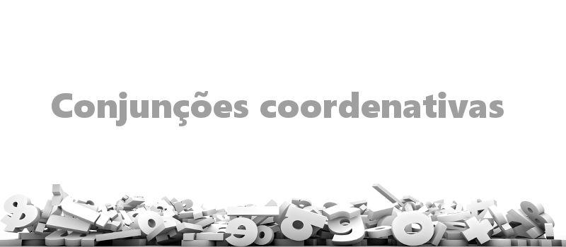 As conjunções coordenativas interligam termos semelhantes ou orações que não possuem relação de interdependência.