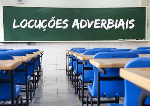 As locuções adverbiais são formadas por duas ou mais palavras que exercem função adverbial