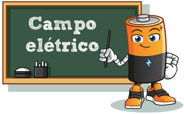 Campo elétrico é o responsável pela força que move as cargas elétricas nos circuitos