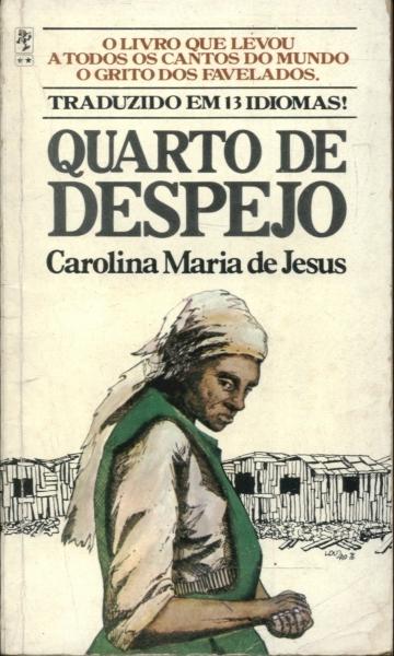 """""""Quarto de despejo"""" é a obra-prima de Carolina Maria de Jesus. (Créditos: Reprodução / Capa do livro """"Quarto de Despejo"""" – Editora Edibolso)"""