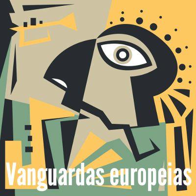 Cubismo, Futurismo, Expressionismo, Dadaísmo e Surrealismo: principais vanguardas europeias