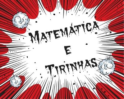 O uso de tirinhas pode tornar as aulas de Matemática mais atrativas e interessantes para o aluno