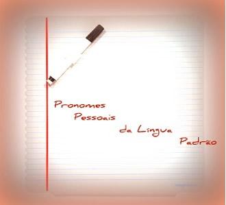 Os pronomes pessoais possuem algumas particularidades