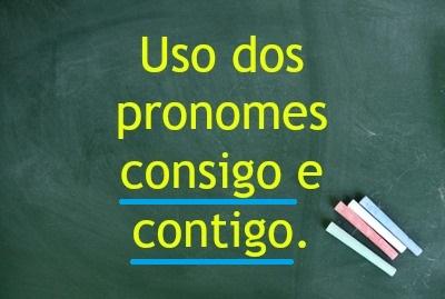 Emprego dos pronomes consigo e contigo