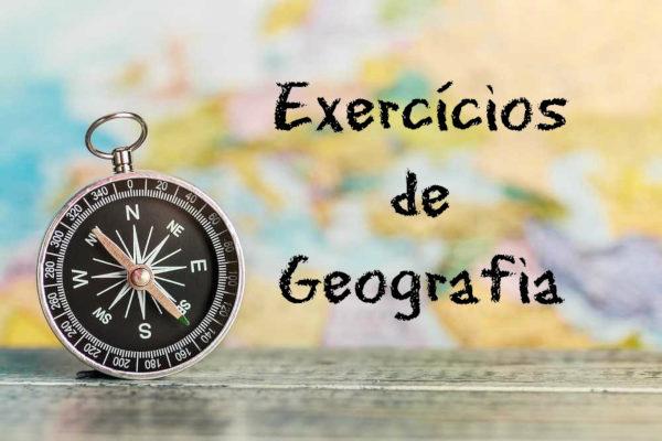 Os exercícios de Geografia são fundamentais para que se compreenda a dinâmica do espaço geográfico.