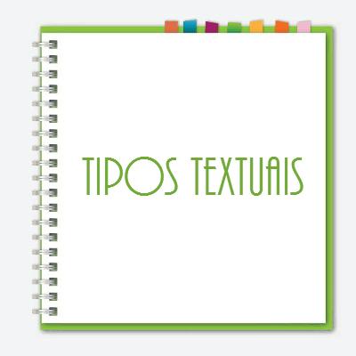 Os tipos textuais são as estruturas predeterminadas que recebem os diversos gêneros textuais oriundos dos atos de comunicação