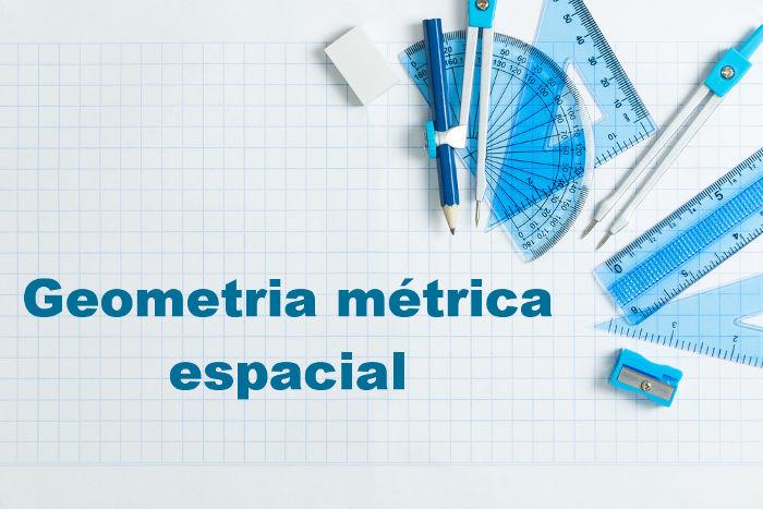 Geometria métrica espacial: área de estudo das medidas das formas geométricas com três dimensões ou menos