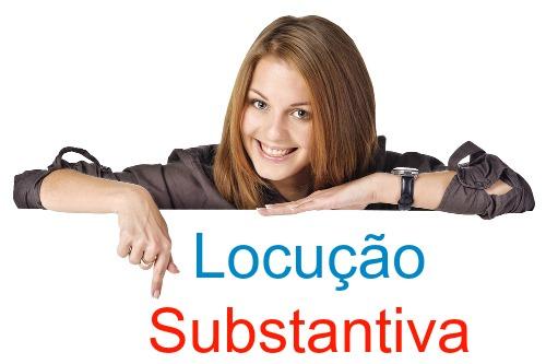 Locuções substantivas são duas ou mais palavras que, juntas, têm a função de substantivo