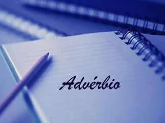 O advérbio tem como função indicar a circunstância expressa pelo verbo