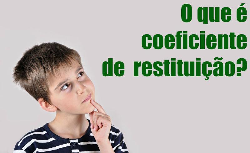 O coeficiente de restituição é uma grandeza adimensional que caracteriza as colisões mecânicas
