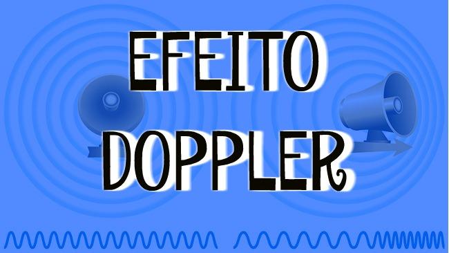 O efeito Doppler é um fenômeno ondulatório que surge quando há velocidade relativa entre uma fonte de ondas e seu observador.