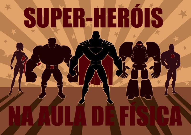 O mundo dos super-heróis pode oferecer muitos assuntos que podem ser trabalhados em sala de aula