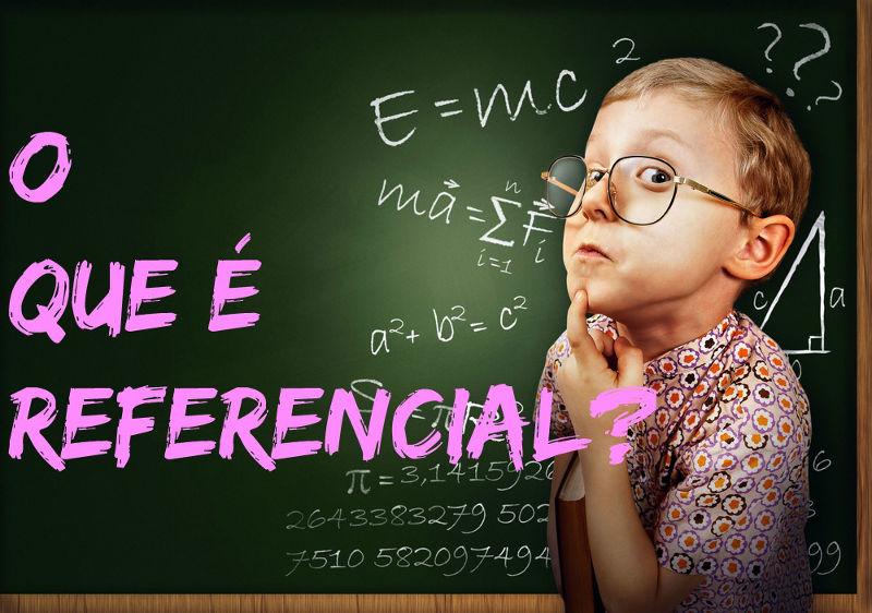 O referencial é o corpo a partir do qual são feitas as observações de fenômenos