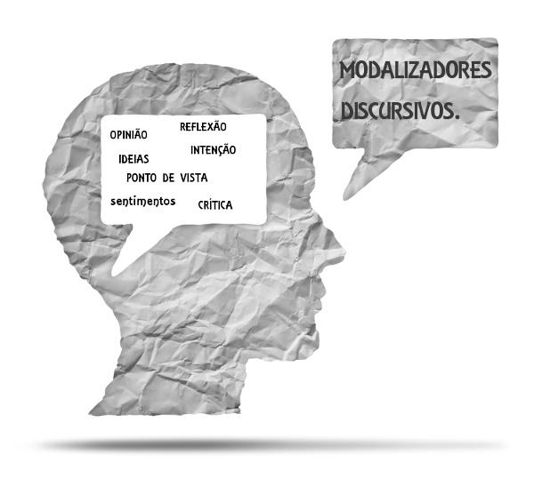 Os modalizadores discursivos são importantes elementos para a comunicação