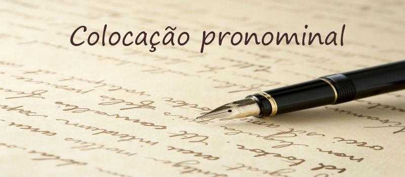 Os pronomes pessoais oblíquos átonos podem ser posicionados antes, depois e no meio do verbo.
