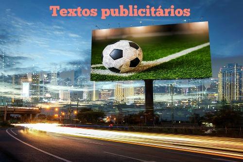 Os textos publicitários são aqueles que têm o objetivo de tornar pública alguma informação