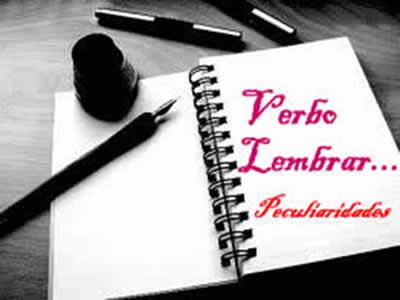 Peculiaridades do verbo lembrar se referem, sobretudo, à regência por ele assumida.
