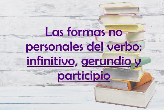 Saiba como utilizar as formas nominais do verbo em espanhol!